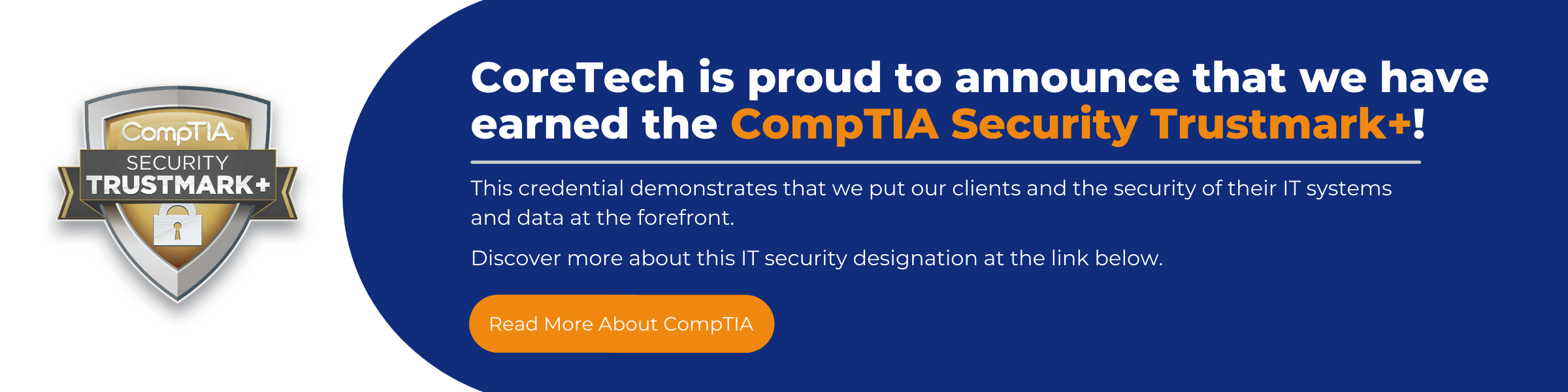 CoreTech is proud to announce that we have earned the CompTIA Security Trustmark+!