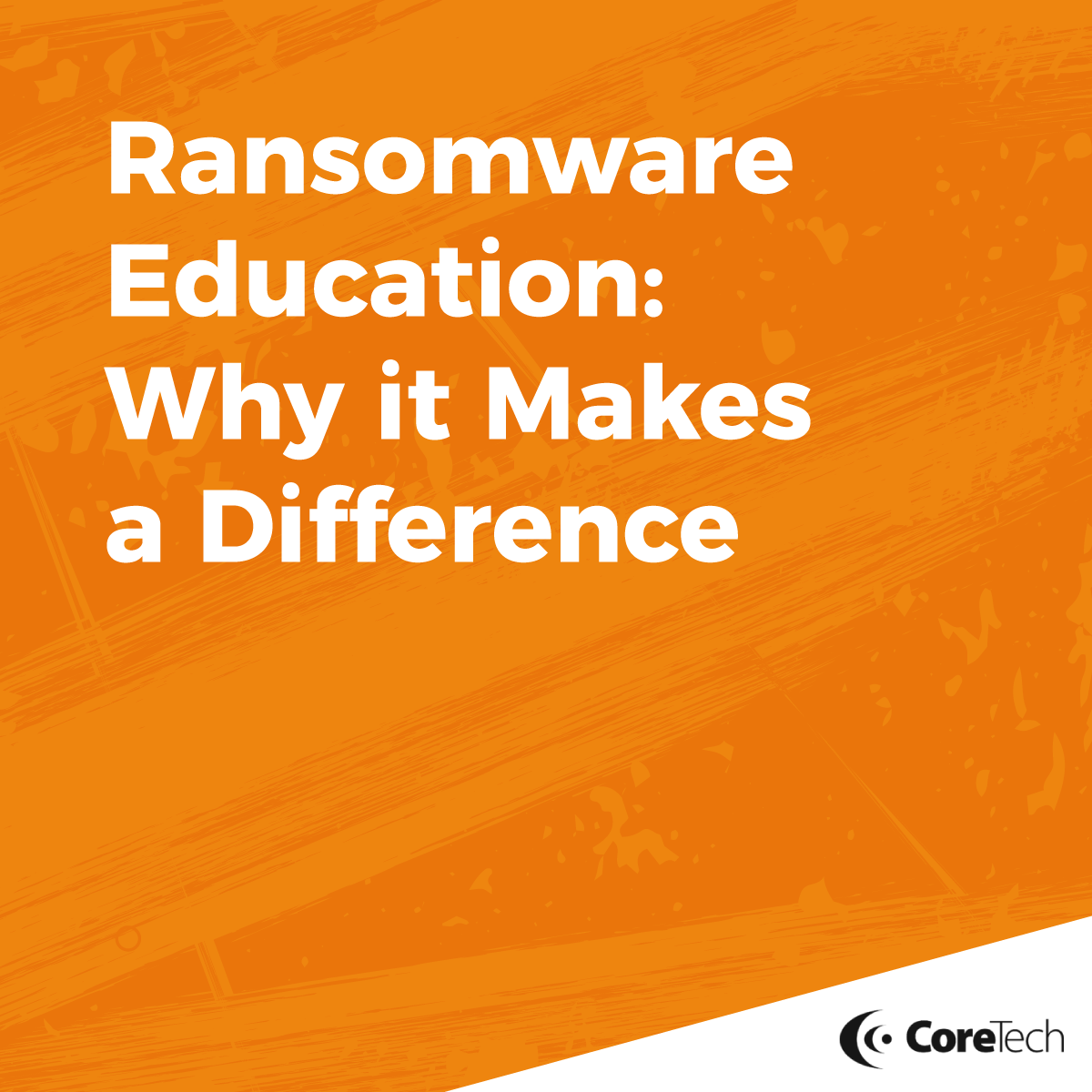 Ransomware Education and Why it Makes a Difference - Featured Image