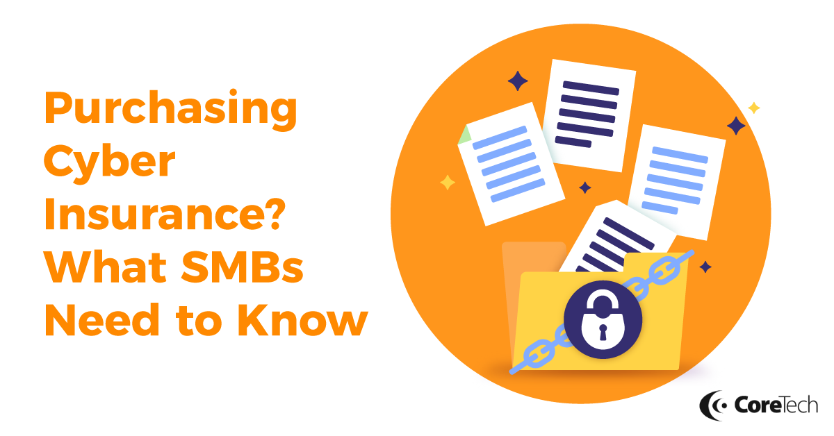 Purchasing Cyber Insurance? What SMBs Need to Know - Featured Image